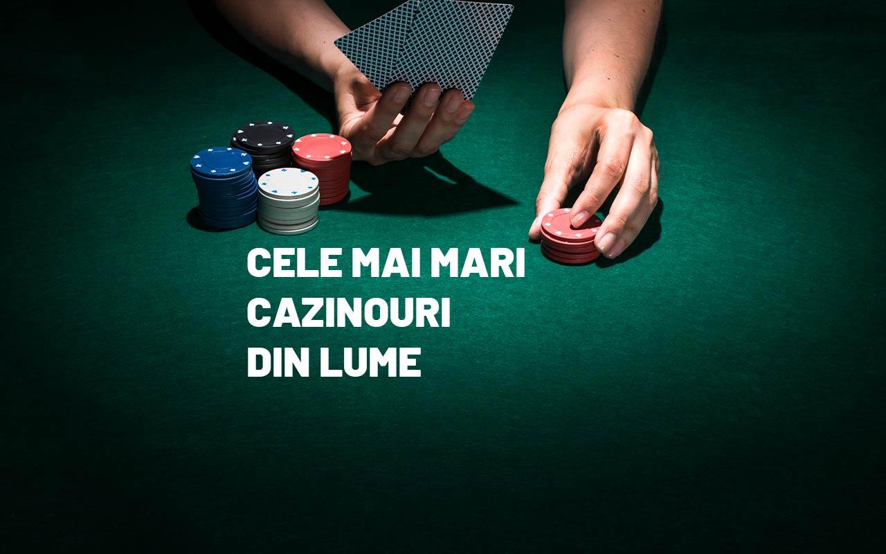 cele mai mari cazinouri din lume