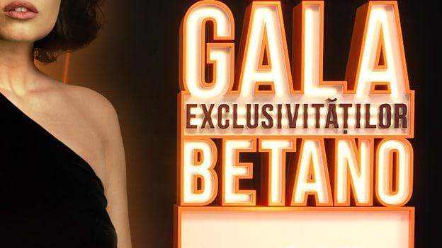 betano gala exclusivitatilor online