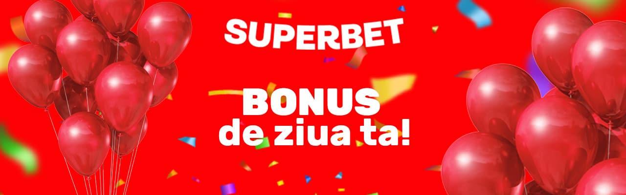 bonus e ziua ta Superbet