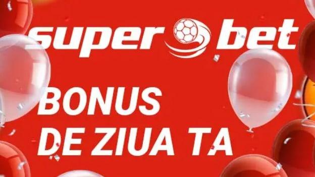 superbet bonus de ziua ta online