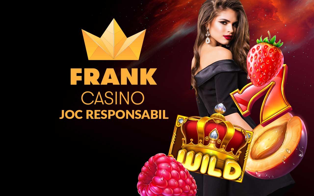 joc responsabil Frank Casino